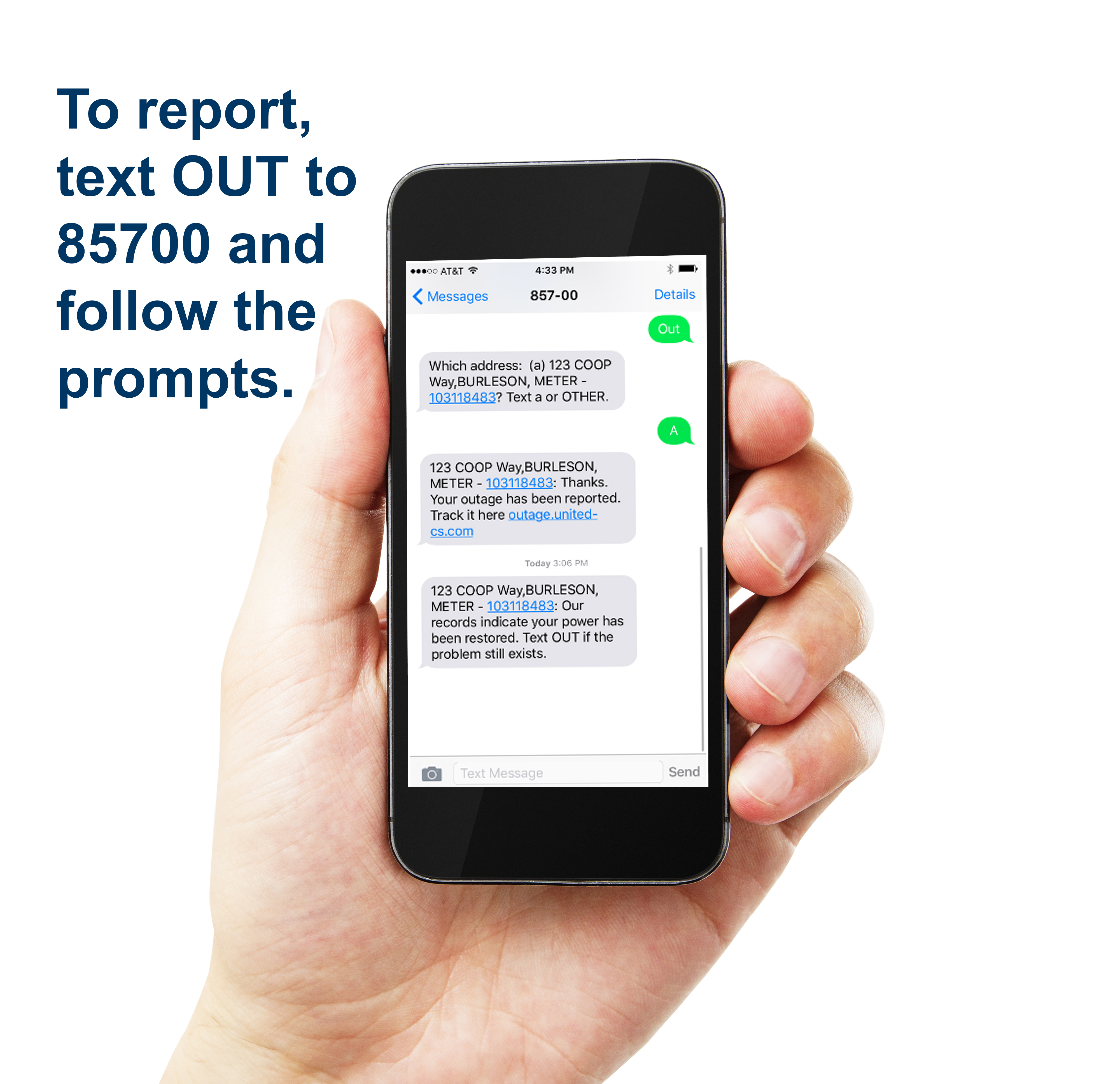 Cell phone to report an outage, text OUT to 85700